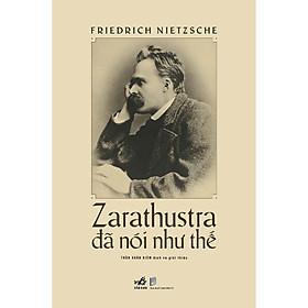 Sách - Zarathustra đã nói như thế (Bìa cứng)