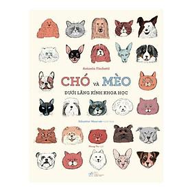 Sách - Chó và mèo dưới lăng kính khoa học (tặng kèm bookmark thiết kế)