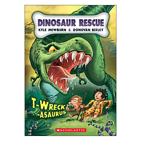 Dinosaur Rescue #1: T-Wreck-Asaurus
