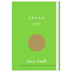 Spark Joy: An Illustrated Guide To The Japanese Art Of Tidying (Uk)/T