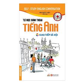 Tự Học Đàm Thoại Tiếng Anh – Giao Tiếp Xã Hội (Kèm CD)
