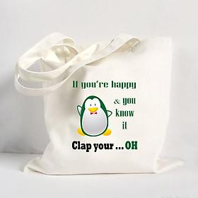 Túi Vải Đeo Vai Tote Bag In Hình If you're happy and you know it, Clap your ... oh - Hàng Chính Hãng