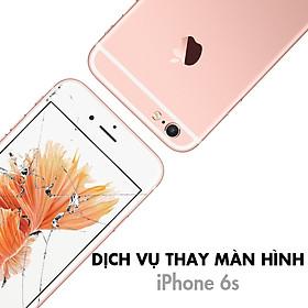 Dịch Vụ Thay Màn Hình iPhone 6S