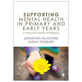 Supporting Mental Health In Primary And Early Years: A Practice-Based Approach