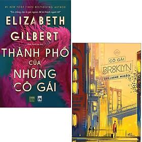 Combo 2 Cuốn Văn Học , Tiểu Thuyết Lãng Mạn Hay : Thành Phố Của Những Cô Gái + Cô Gái Brooklyn (Tái Bản 2019) / BooksetMK ( Những Kẻ Mộng Mơ , Dù Đẹp Nhưng Buồn)