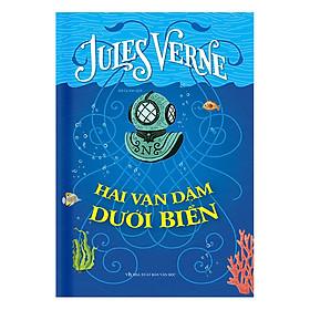 Hai Vạn Dặm Dưới Biển (Tái Bản 2017) - Bìa Cứng