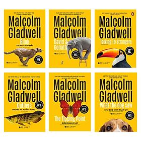Trọn Bộ 6 Cuốn Sách Malcolm Gladwell: Những Kẻ Xuất Chúng + Điểm Bùng Phát + Trong Chớp Mắt  + Chú Chó Nhìn Thấy Gì  + David Và Goliath  + Đọc Vị Người Lạ