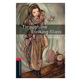Oxford Bookworms Library (3 Ed.) 3: Through the Looking-Glass