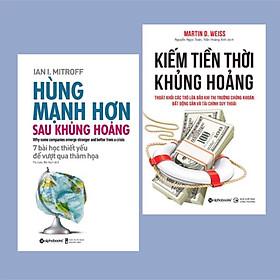 Combo Nghệ Thuật Sống Còn Cho Doanh Nghiệp Trong Giai Đoạn Khủng Hoảng:  Kiếm Tiền Thời Khủng Hoảng - Thoát Khỏi Các Trò Lừa Đảo Khi Thị Trường Chứng Khoán, Bất Động Sản Và Tài Chính Suy Thoái (Tái Bản 2020) + Hùng Mạnh Hơn Sau Khủng Hoảng (7 Bài Học Thiết Yếu Để Vượt Qua Thảm Họa) ( Những Bài Học Đắt Giá Cho Doanh Nhân )