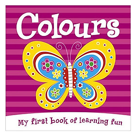 Colours: My First Book of Learning Fun