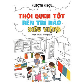 Thói Quen Tốt Rèn Luyện Trí Não Siêu Việt (Tái Bản 2018) ( tặng kèm Bookmark tuyệt đẹp )