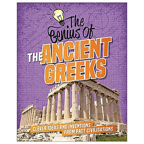 The Ancient Greeks: Clever Ideas and Inventions from Past Civilisations (The Genius of)