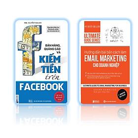 BỘ 2 CUỐN Hướng dẫn bài bản cách làm Email Marketing cho doanh nghiệp | Ultimate Guide Series DL+Bán Hàng, Quảng Cáo Và Kiếm Tiền Trên Facebook