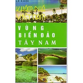 Khám phá Việt Nam – Vùng biển đảo Tây Nam – Lê Khôi