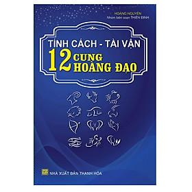 [Download sách] Tính Cách Tài Vận 12 Cung Hoàng Đạo