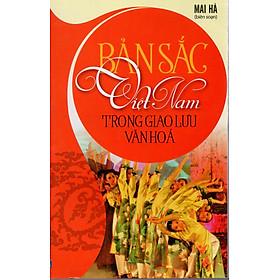 Bản sắc Việt Nam trong giao lưu văn hóa