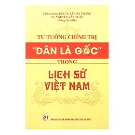 """Tư Tưởng Chính Trị """"Dân Là Gốc """" Trong Lịch Sử Việt Nam"""