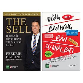 Combo The Sell - 14 Bí Quyết Để Trở Thành Nhà Bán Hàng Đại Tài + Đừng Bán Hàng, Bán Sự Khác Biệt (2 Cuốn)