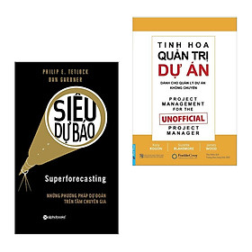 Combo Sách Kinh Tế Hay: Siêu Dự Báo + Tinh Hoa Quản Trị Dự Án (Bộ 2 Cuốn Sách Kinh Doanh Về Kinh Nghiệm Quản Trị, Lãnh Đạo)