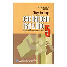 Tuyển Tập Các Bài Toán Hay Và Khó Lớp 5