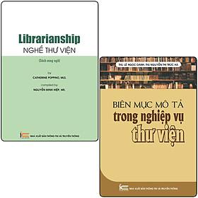 Combo Nghề Thư Viện - Librarianship + Biên Mục Mô Tả Trong Nghiệp Vụ Thư Viện