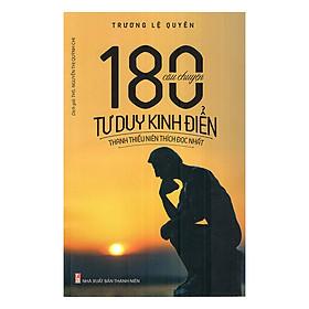 180 Câu Chuyện Tư Duy Kinh Điển Thanh Thiếu Niên Thích Đọc Nhất