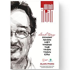 Góc Nhìn Alan - Dành Tặng Doanh Nhân Việt Trong Thế Trận Toàn Cầu