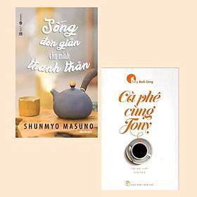 Combo 2 Cuốn Sách Về Cuộc Sống: Cà Phê Cùng Tony và Sống Đơn Giản Cho Mình Thanh Thản