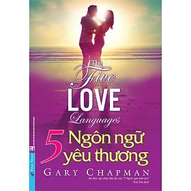 5 Ngôn Ngữ Yêu Thương - The Five Love Languages (Tái Bản)