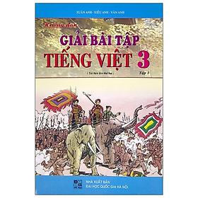 Hướng Dẫn Giải Bài Tập Tiếng Việt 3 - Tập 1 (2020)