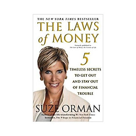 The Laws of Money: 5 Timeless Secrets to Get Out and Stay Out of Financial Trouble