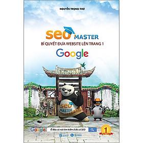 Seo Master - Bí Quyết Đưa Website Lên Trang 1 Google (Tái Bản 2020)
