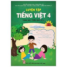 Luyện Tập Tiếng Việt 4 - Tập 2 (Trình Bày Trên Giấy Ôli) (2020)