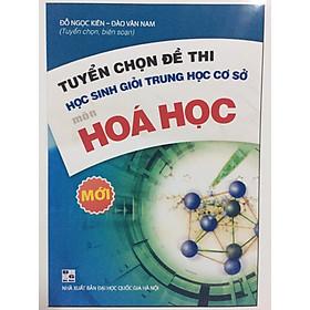Tuyển chọn đề thi học sinh giỏi THCS môn Hóa Học