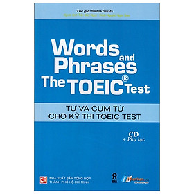 Words And Phrases The Toeic Test - Từ Và Cụm Từ Cho Kỳ Thi Toeic Test