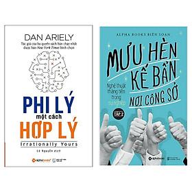Combo Sách Hay Nên Đọc: Phi Lý Một Cách Hợp Lý + Mưu Hèn Kế Bẩn Nơi Công Sở (Tập 2) ( Sách Kỹ Năng Mềm/ Tặng Kèm Bookmark Happy Life)