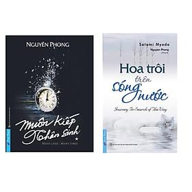 Combo Sách Tâm Linh Đặc Sắc: Muôn Kiếp Nhân Sinh (Many Lives - Many Times) + Hoa Trôi Trên Sóng Nước / Nhân quả là bảng chỉ đường, giúp con người tìm về lương thiện