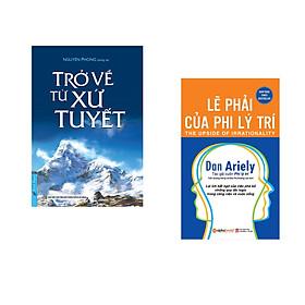Combo 2 cuốn sách: Trở Về Từ Xứ Tuyết + Lẽ Phải Của Phi Lý Trí