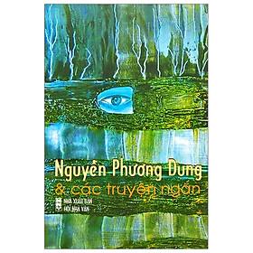 Nguyễn Phương Dung Và Các Truyện Ngắn