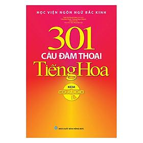 301 Câu Đàm Thoại Tiếng Hoa (Tái Bản Kèm CD)