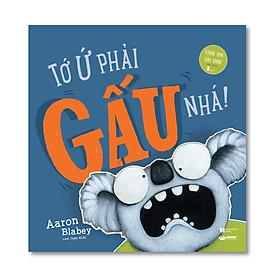 Tớ ứ phải gấu nhá! - Khoa học hài hước dành cho trẻ 5 tuổi + - Crabit Kidbooks