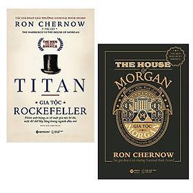 Combo Những Nhà Tài Phiệt Kiến Tạo Nước Mỹ: Titan – Gia Tộc Rockefeller+ Gia Tộc Morgan - Đế Chế Ngân Hàng Mỹ