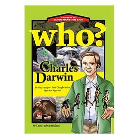 Who? Chuyện Kể Về Danh Nhân Thế Giới: Charles Darwin (Tái Bản 2019)