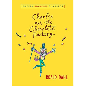 Charlie and the Chocolate Factory (Puffin Modern Classics)