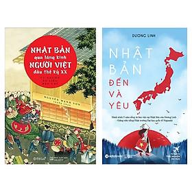 Combo Sách: Nhật Bản Qua Lăng Kính Người Việt Đầu Thế Kỷ XX + Nhật Bản Đến Và Yêu