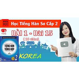 Khóa học Tiếng Hàn Sơ Cấp 2 Online (Giáo Trình Tiếng Hàn Tổng hợp 2), 16 video, 1700 từ vựng.