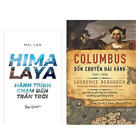 Combo Sách :  HIMALAYA – Hành Trình Chạm Đến Trán Trời +  Columbus: Bốn Chuyến Hải Hành (1492-1504)