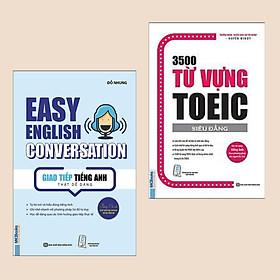Combo: Giao Tiếp Tiếng Anh Thật Dễ Dàng - Easy English Conversation + 3500 Từ Vựng Toeic (Tái Bản 2020 / Cẩm nang công phá Tiếng Anh dành cho mọi lứa tuổi)