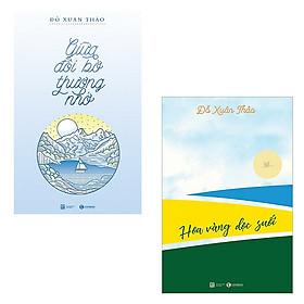 Bộ 2 cuốn tản văn của Đỗ Xuân Thảo: Giữa Đôi Bờ Thương Nhớ - Hoa Vàng Dọc Bờ Suối