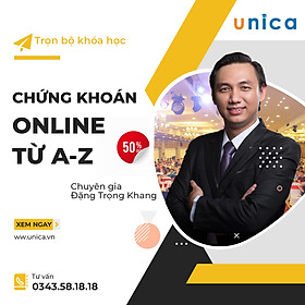Unica-Combo Khóa Học Nhập Môn Chứng Khoán + Tự Do Tài Chính Chứng Khoán + Phương Pháp Phân Tích Kỹ Thuật Chứng Khoán